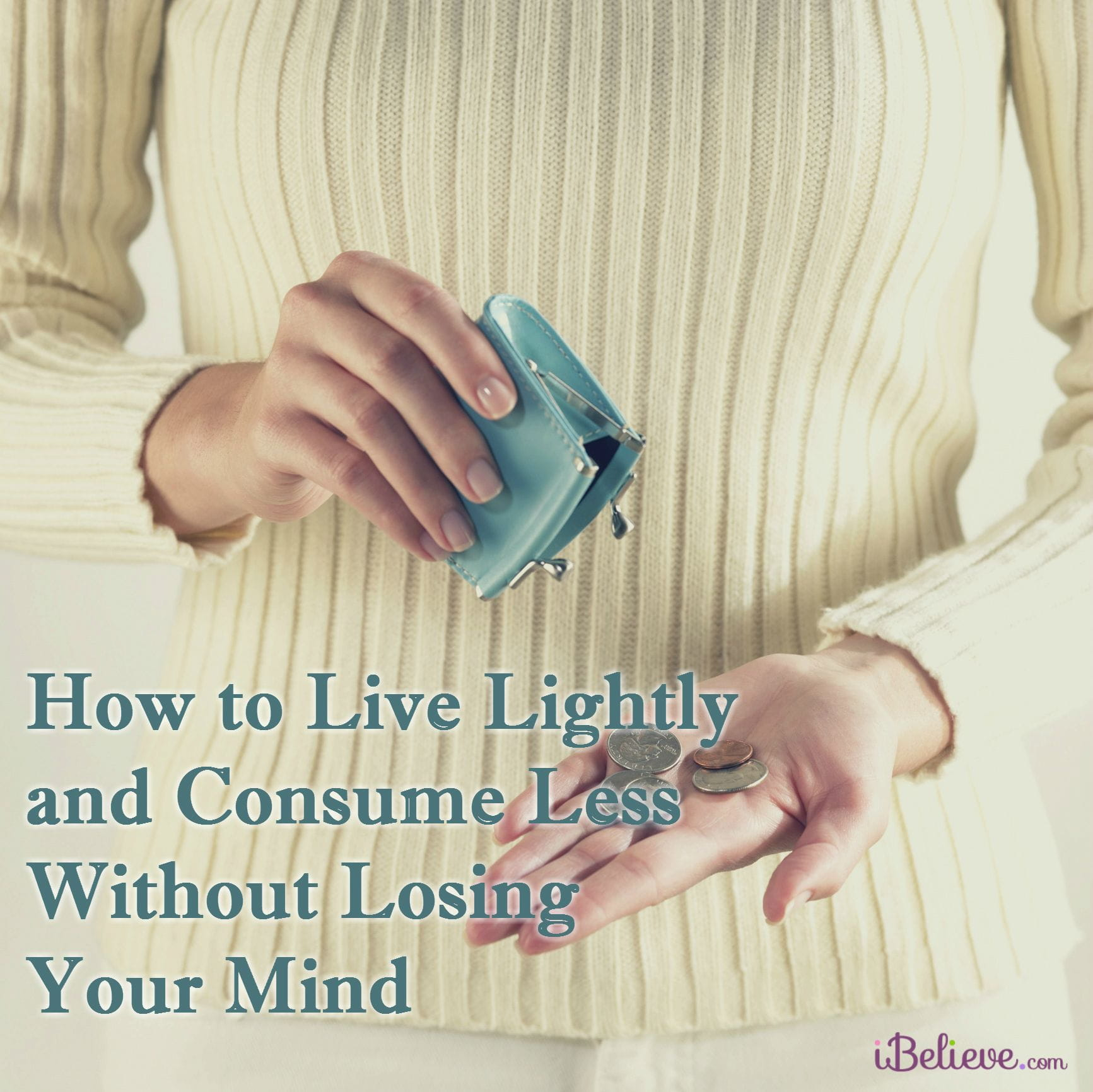 How to Live Light and Consume Less without Losing Your Mind