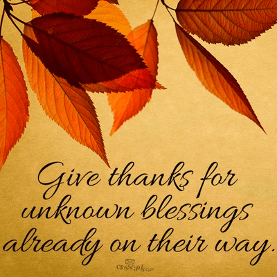 Give Thanks to the Unknown Blessings Already on Their Way