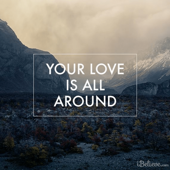 Your Love Is All Around
