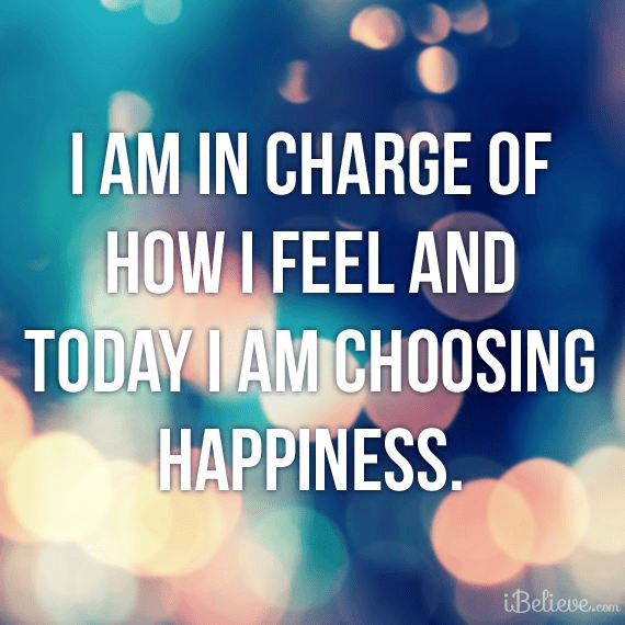 Today I Am Choosing Happiness