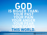 God is Bigger Than Your Past