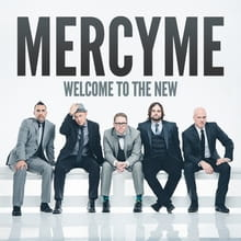 MercyMe Celebrates with Style in <i>Welcome</i>
