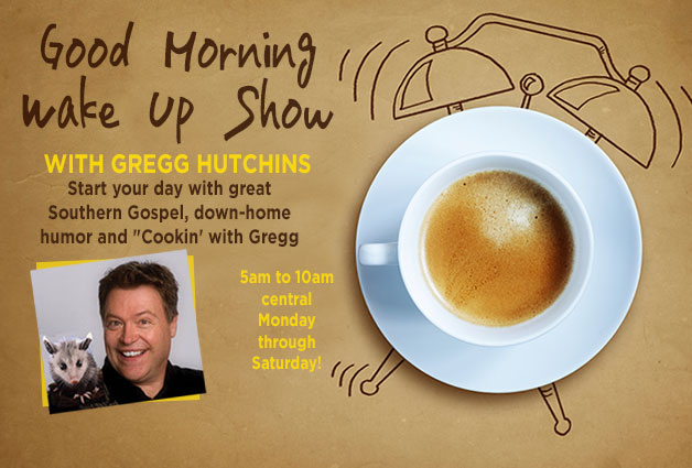 Wake up with Gregg Hutchins!