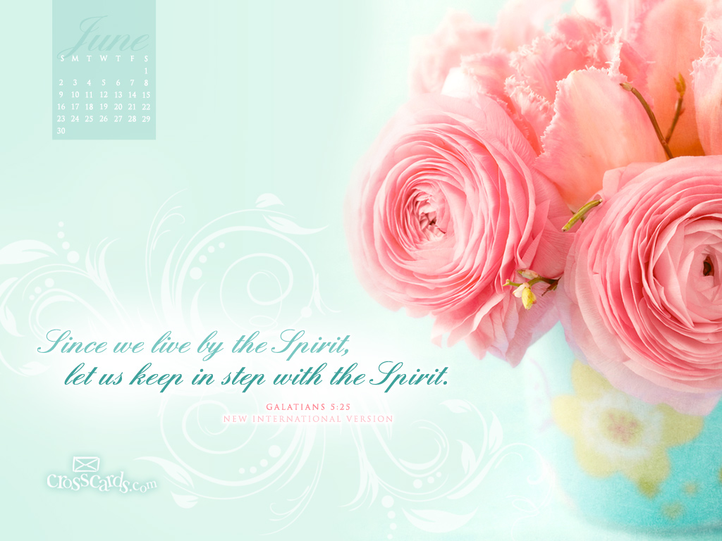 June 2013 - Galatians 5:25 NIV - Free Christian Wallpaper