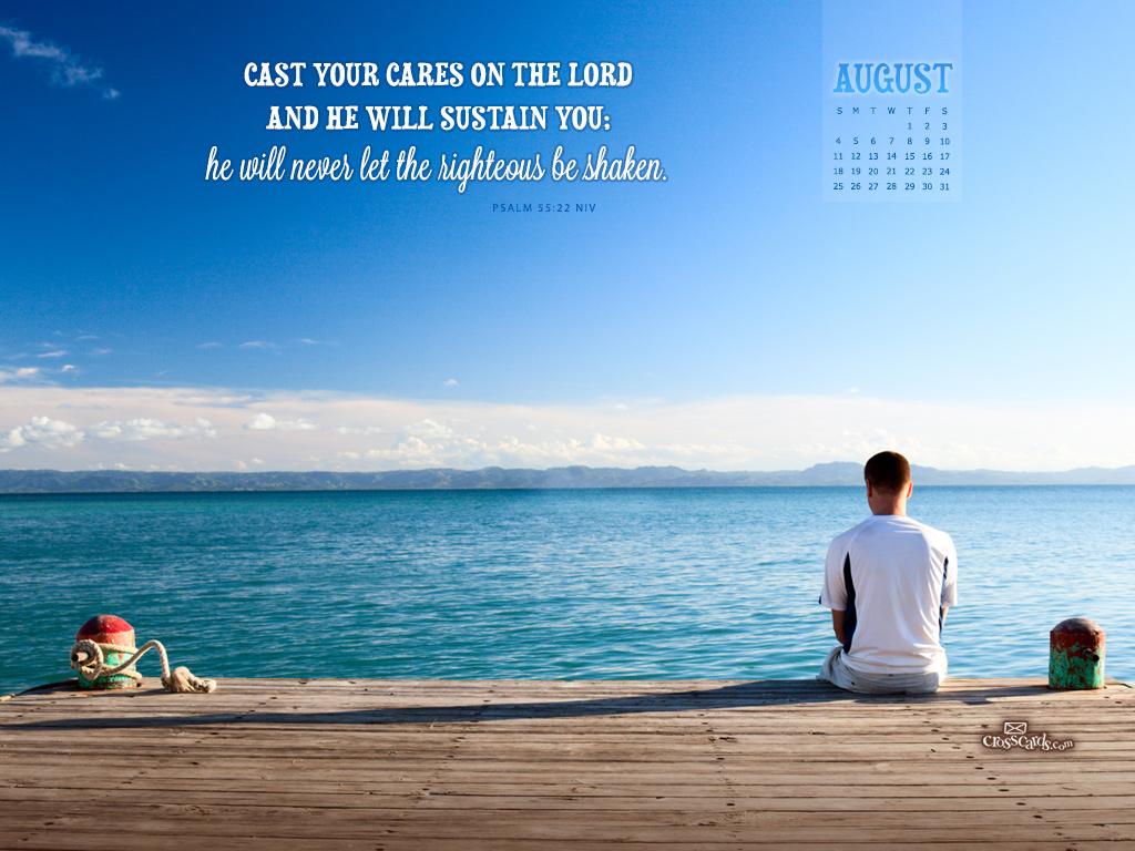 August 2013 - Psalm 55:22 NIV