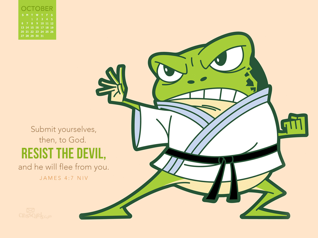 Oct 2013 - Resist the Devil