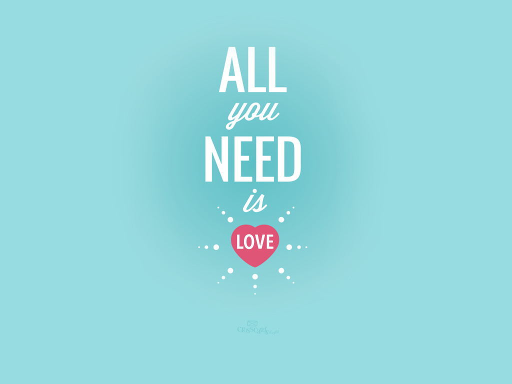 Wallpaper All My Love Is For You : All You Need Is Love Desktop Wallpaper - Free Backgrounds