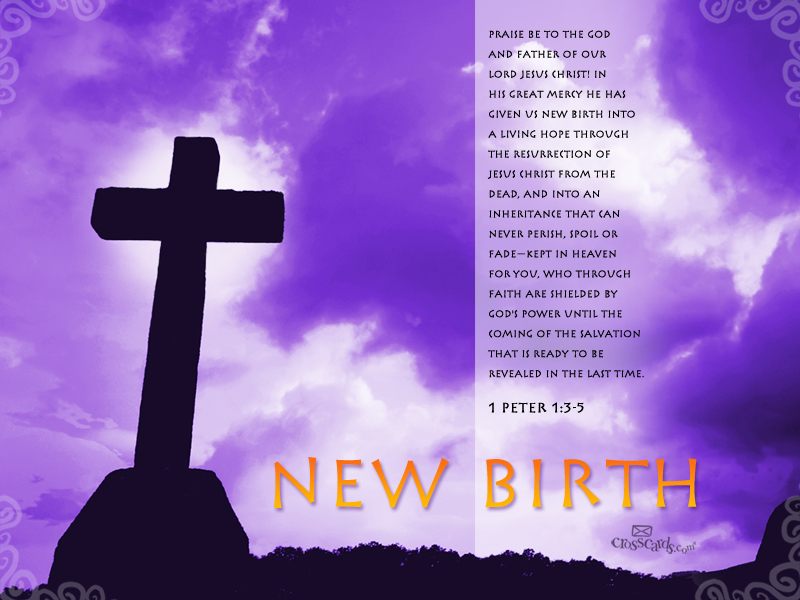 New Birth - 1 Peter 1:3-5 - Wallpaper