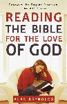 """Reading the Bible for the Love of God"" - Book Review"