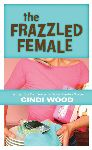 "Author Says ""Frazzled Female"" Antidote Is Time With God"