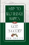 Why Do Bad Things Happen If God Is Good?