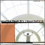 Pick of the Week: Bigger Than My Imagination
