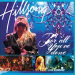 In Review: Hillsongs' For All You've Done