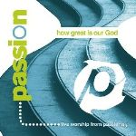 """Passion:  How Great Is Our God"" a Timely Release"