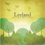 "Leeland Brings Freshness to Music Scene With ""Melodies"""