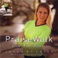 Kim Alexis and Various -- <I>Praise Walk/I Walk By Faith</I>