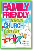 Develop Family Friendly events at your church