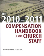 The 2010-2011 Compensation Handbook for Church Staff