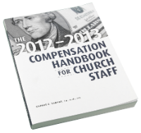 The 2012-2013 Compensation Handbook for Church Staff