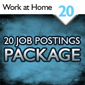 Work at Home/Business Opportunity Package - 20 Job Postings