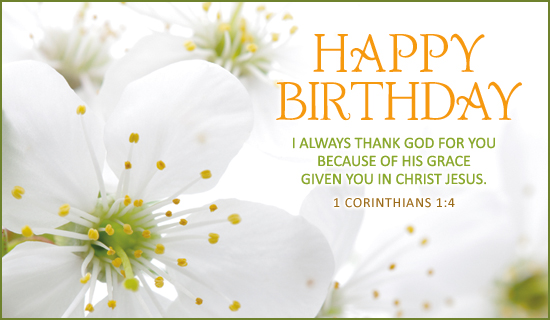 Christian_Happy_Birthday_Greeting http://www.crosscards.co.uk/cards/birthdays/happy-birthday-white-flowers.html