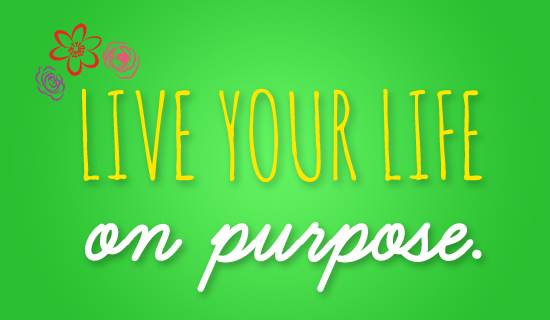 Free Live On Purpose eCard - eMail Free Personalized Care ...