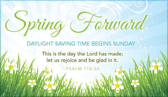 Free Spring Forward eCard - eMail Free Personalized Daylight Saving Begins Ca...