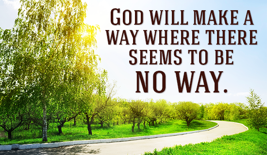 god will find a way of god God will make a way: the best of don moen was released in 2003 and features 19 greatest hits the title song was written for his sister-in-law and her husband, whose oldest son died in an auto accident while their other three children survived but were seriously injured.