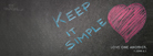 Keep it Simple - Facebook Cover
