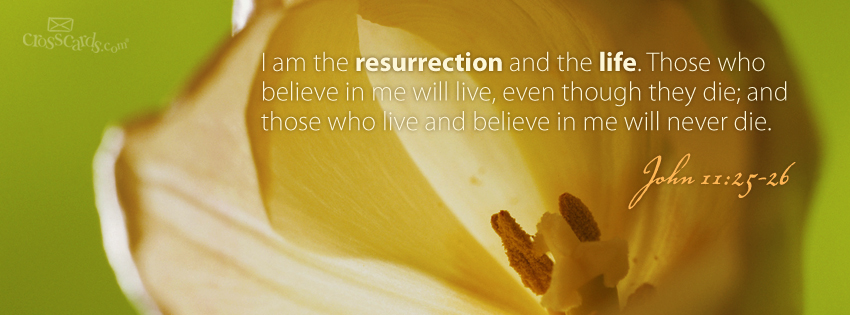 Download John 11:25-26 - Christian Facebook Cover & Banner