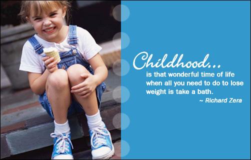 Childhood . . .