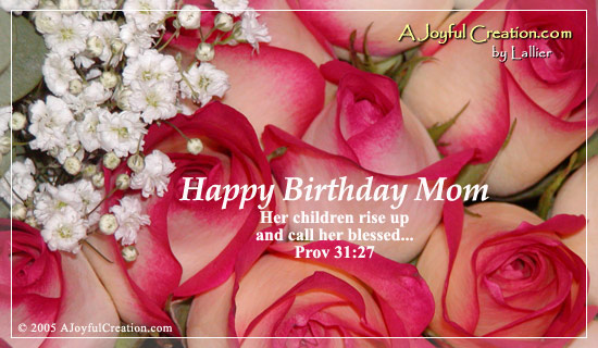 Free Happy Birthday Mom eCard - eMail Free A Joyful Creation Greeting Cards