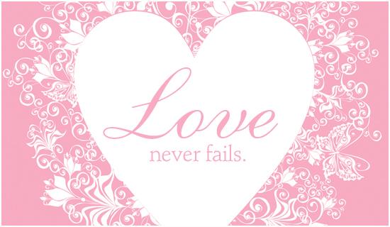 Love Never Fails Wallpaper Love Never Fails