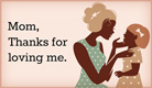 Mom, Thanks - Ecard