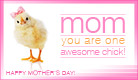 Mom You Are One Awesome Chick - Ecard