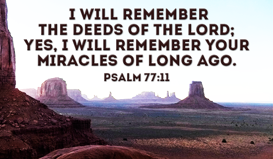 I will remember what you have done, LORD!