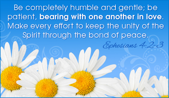 23 Word Quotes About Love : Free Ephesians 4:2-3 eCard - eMail Free Personalized Scripture Cards ...