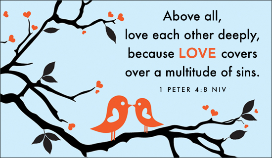 Love - 1 Peter 4:8 NIV