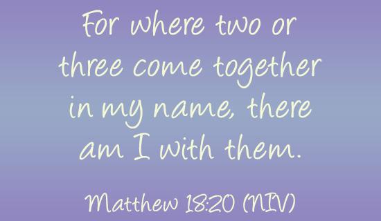 Matthew 18:20 NIV