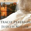 Tracie Peterson and Judith Miller