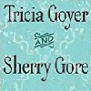 Tricia Goyer and Sherry Gore