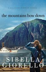 The Mountains Bow Down (Raleigh Harmon Mysteries #4)