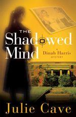 The Shadowed Mind (A Dinah Harris Mystery #2)
