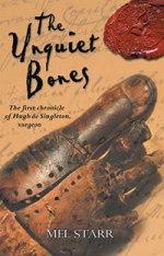 The Unquiet Bones: The First Chronicle of Hugh de Singleton, Surgeon