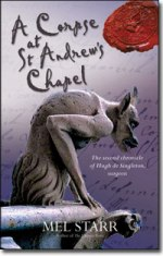 A Corpse at St. Andrew's Chapel: The Second Chronicle of Hugh de Singleton, Surgeon
