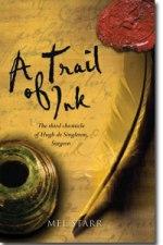 A Trail of Ink: The Third Chronicle of Hugh de Singleton, Surgeon