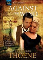 Against the Wind (Zion Diaries Series #2)