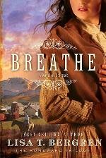 Breathe: A Novel of Colorado (Homeward Trilogy #1)