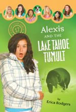 Alexis and the Lake Tahoe Tumult (Camp Club Girls #17)