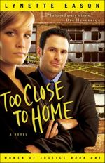 Too Close to Home (Women of Justice #1)